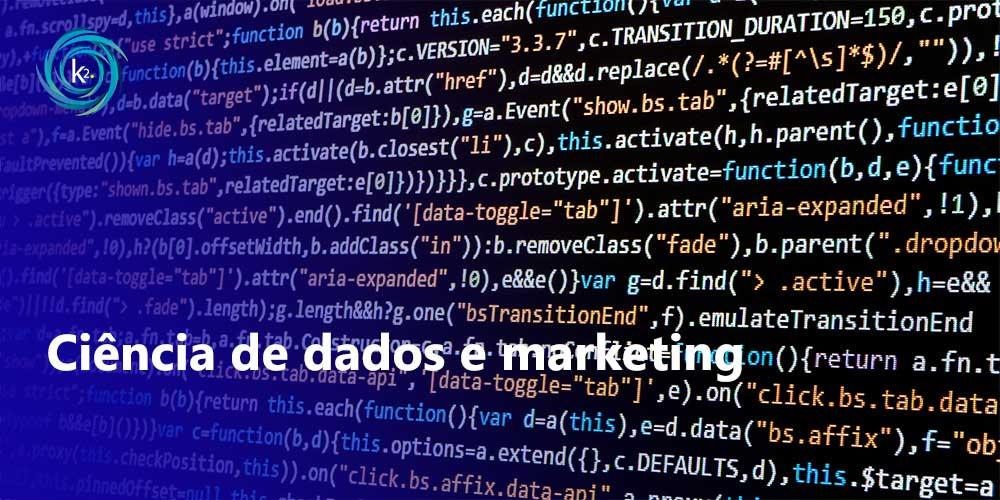 Ciência de dados e marketing: a era das decisões estratégicas inteligentes