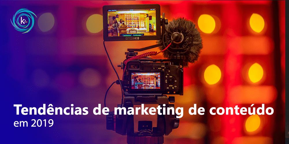 5 tendências de marketing de conteúdo em 2019