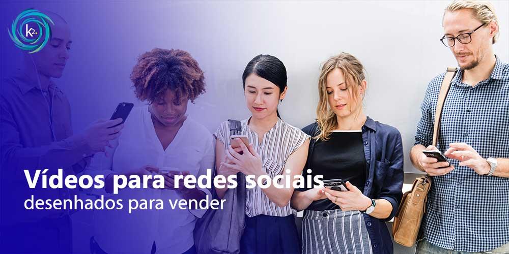 vídeos para redes sociais: a arte de conseguir vender