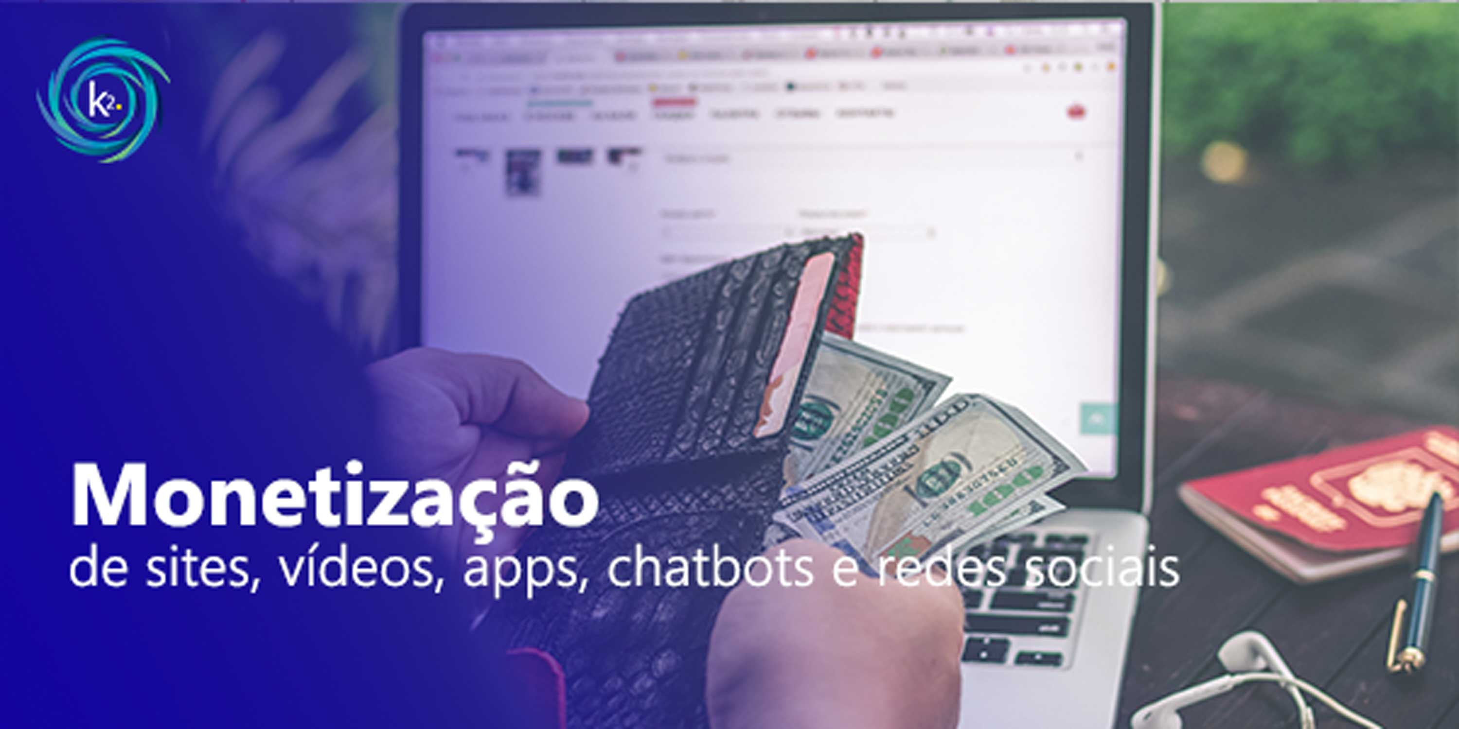 monetizacao-de-sites-videos-apps-chatbots-e-redes-sociais