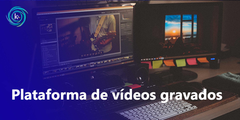 plataforma de vídeos gravados