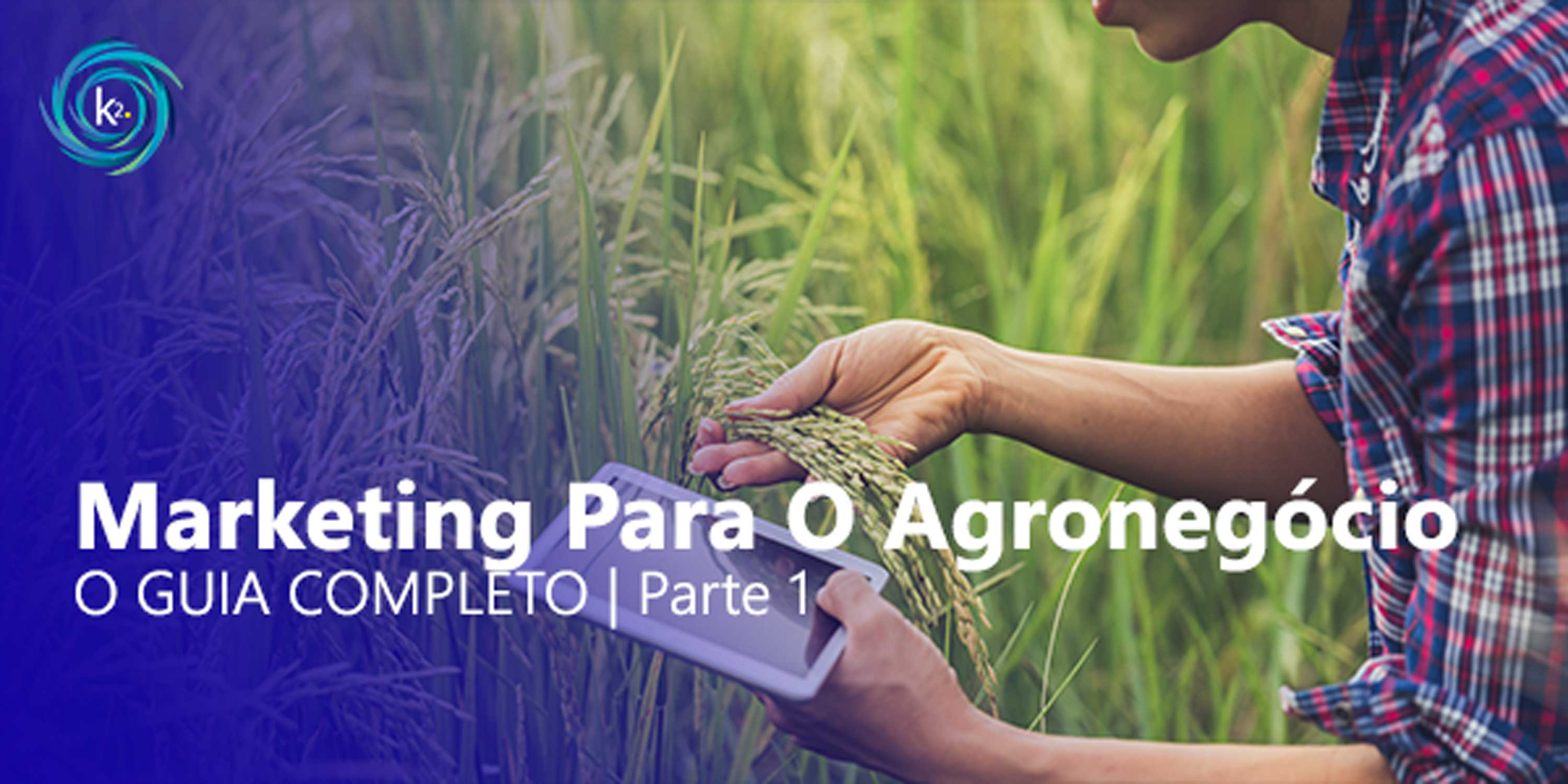 marketing para o agronegócio - parte 1