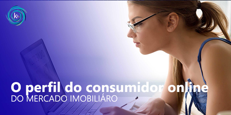 o perfil do consumidor online do mercado imobiliário