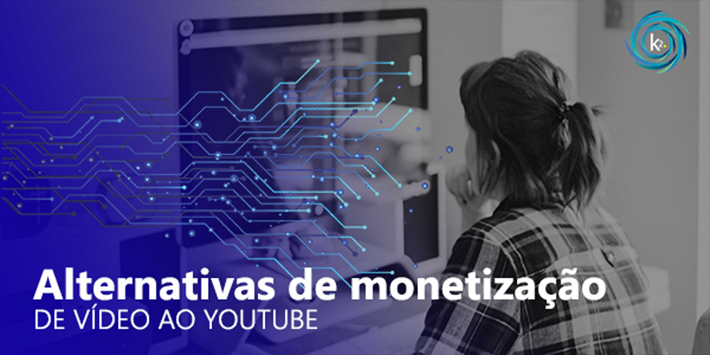 alternativas de monetização de vídeo