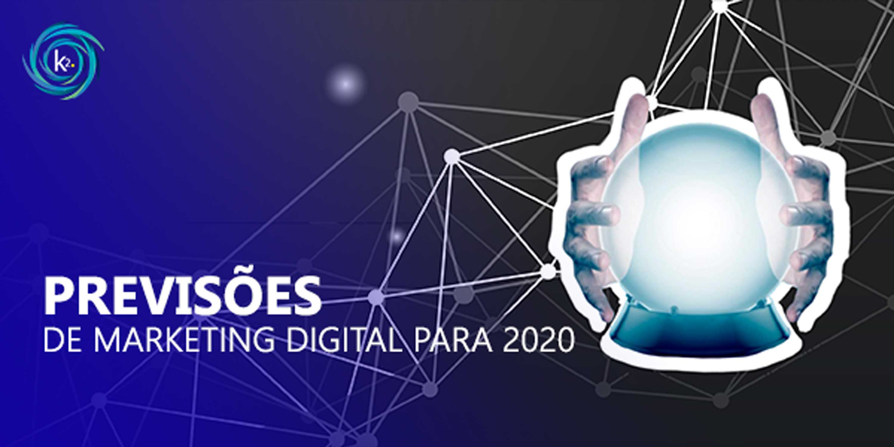 previsões de marketing digital para 2020