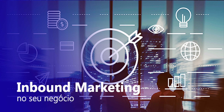 como utilizar o inbound marketing no seu negócio