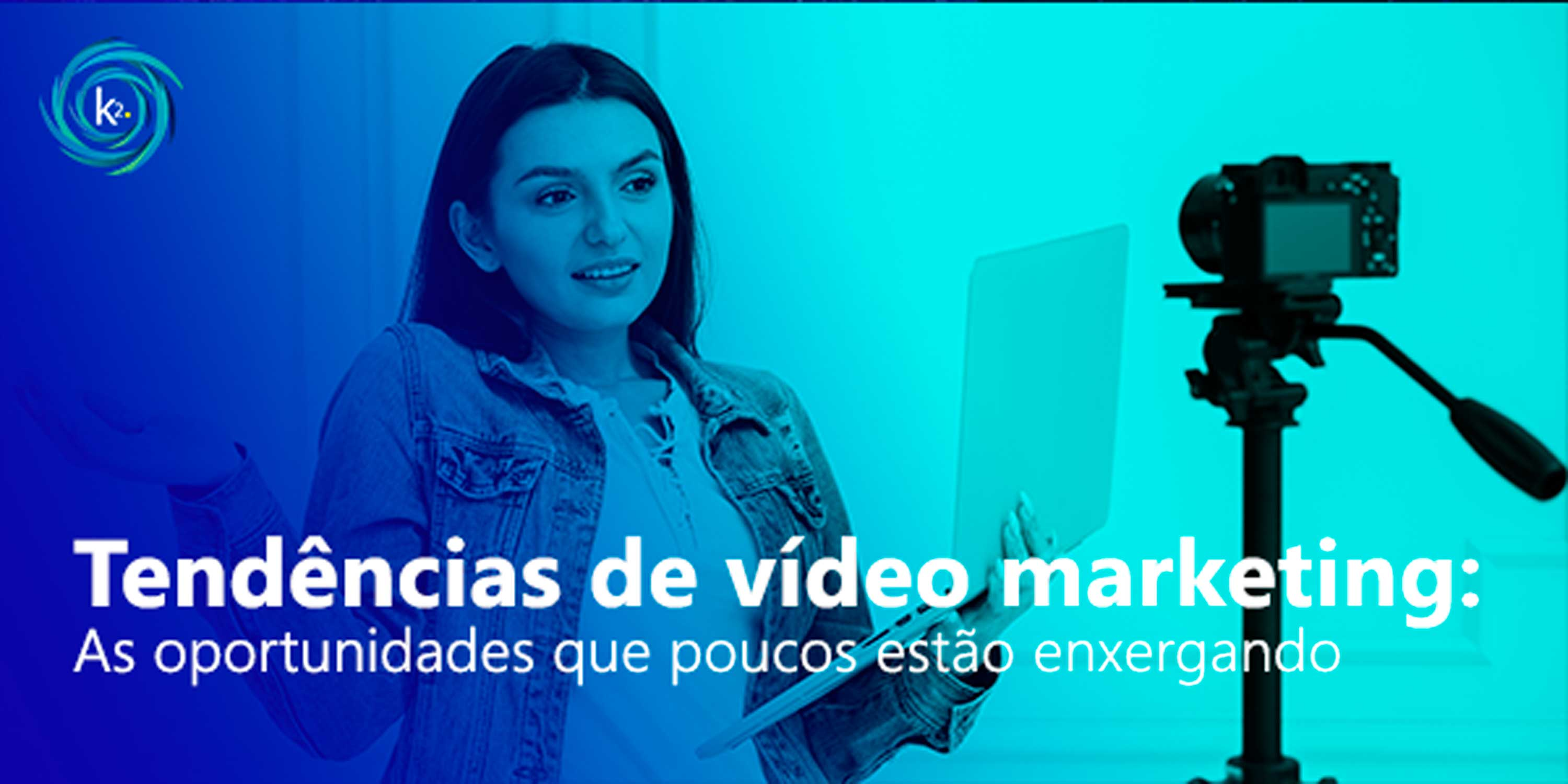 tendências de vídeo marketing