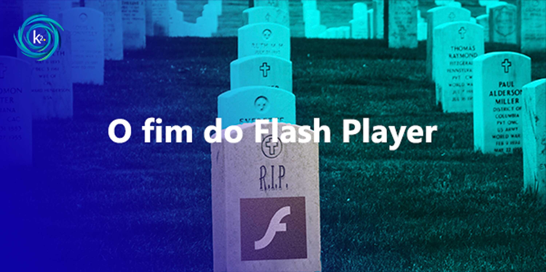 o fim do flash player agora é oficial