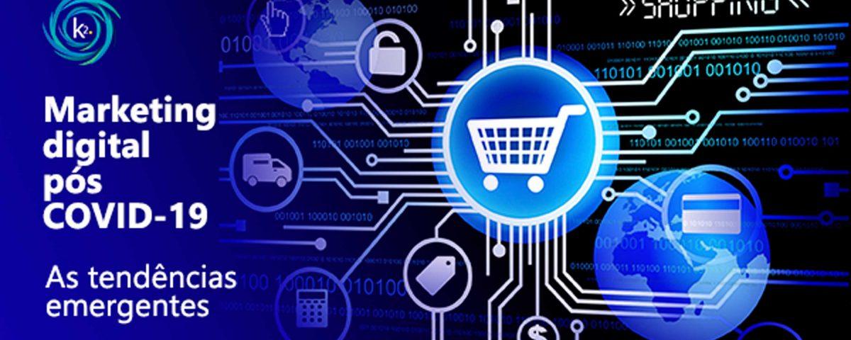 Conheça as tendências do marketing digital pós COVID-19