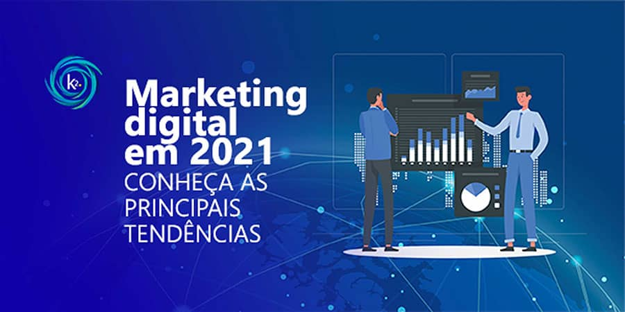 marketing-digital-em-2021-conheca-as-principais-tendencias