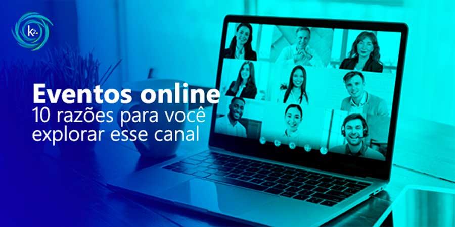 eventos-online-10-razoes-para-voce-explorar-esse-canal