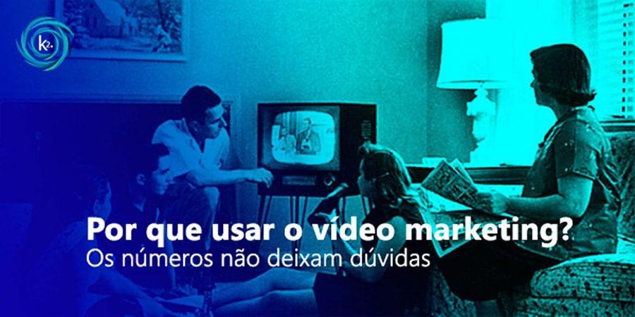por-que-usar-o-vídeo-marketing-os-numeros-nao-deixam-duvidas