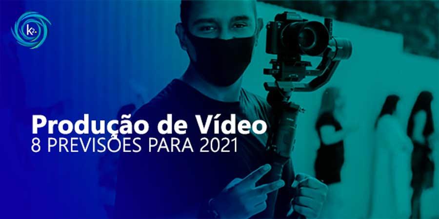 producao-de-video-8-previsoes-para-2021