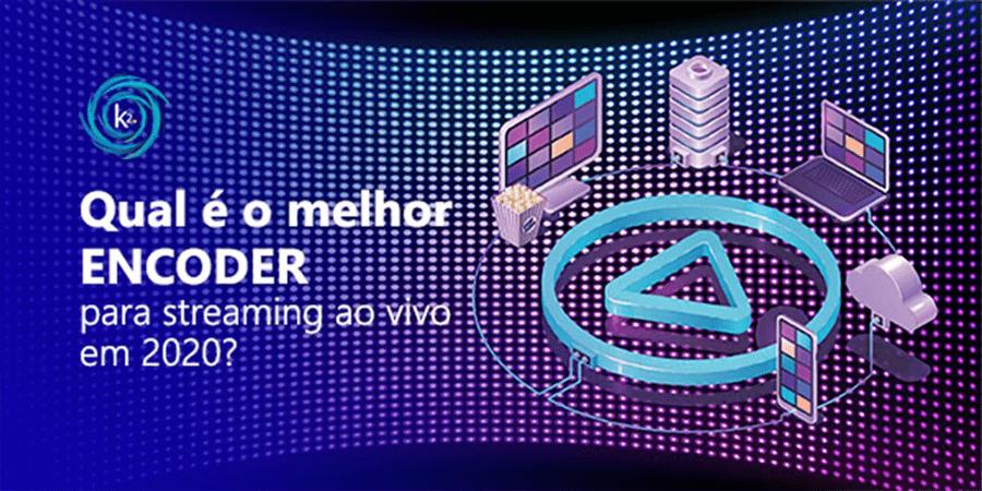 qual-e-o-melhor-encoder-para-streaming-ao-vivo-em-2020
