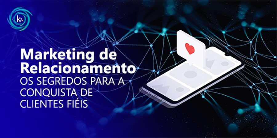 marketing-de-relacionamento-os-segredos-para-a-conquista-de-clientes-fieis