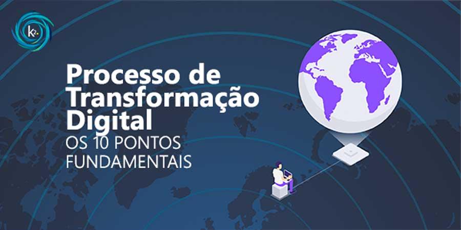 processo-de-transformacao-digital-os-10-pontos-fundamentais