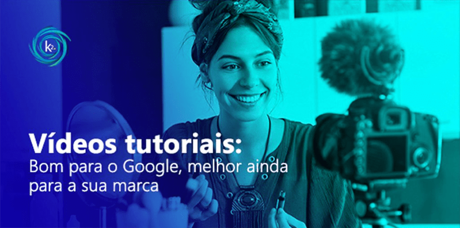 videos-tutoriais-bom-para-o-google-melhor-ainda-para-a-sua-marca