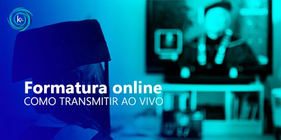 formatura-online-como-transmitir-ao-vivo
