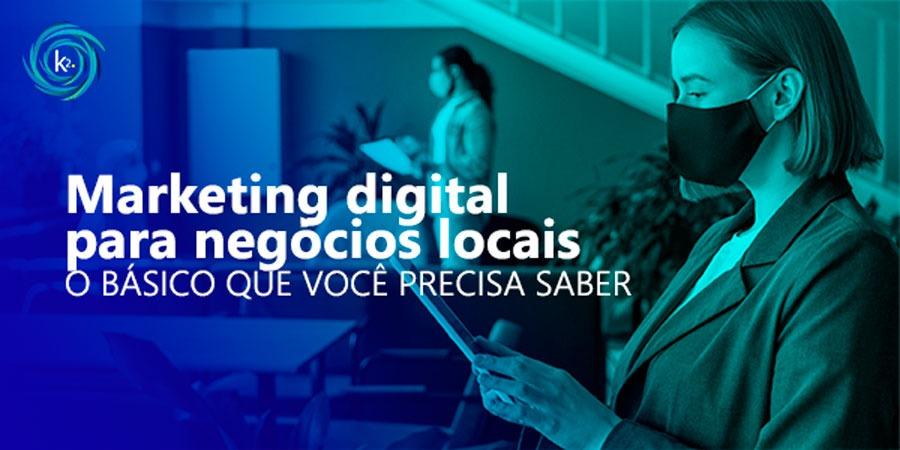 marketing-digital-para-negocios-locais-o-basico-que-voce-precisa-saber
