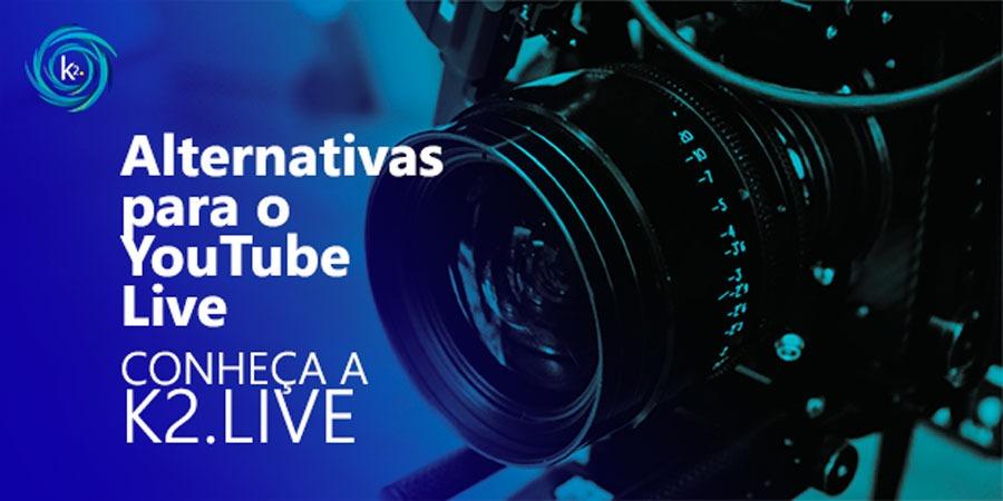 alternativas-para-o-youtube-live-conheca-a-k2-live
